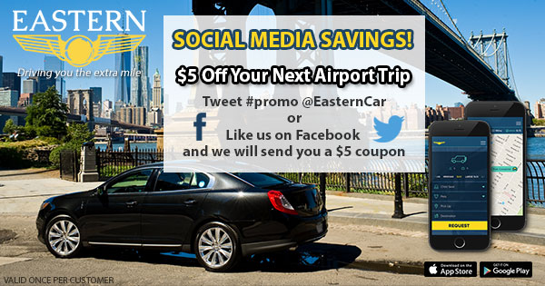 Social Media Savings! Get $5 Off Your Next Airport Ride.  Tweet #promo @easternCar or follow us on Facebook.
